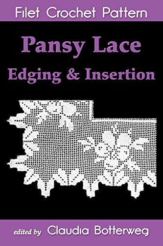 Pansy Lace Edging & Insertion Filet Crochet Pattern: Complete Instructions and Chart