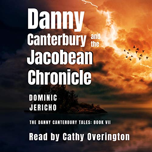 Couverture de Danny Canterbury and the Jacobean Chronicle: Volume 2: Wourndflearst