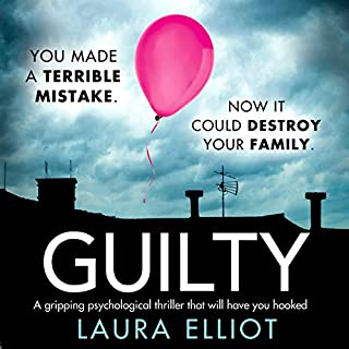 Guilty                   By:                                                                                                                                 Laura Elliot                               Narrated by:                                                                                                                                 Laoisha O'Callaghan                      Length: 12 hrs and 52 mins     44 ratings     Overall 4.3