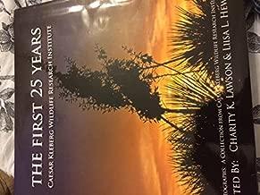 The First 25 Years Caesar Kleberg Wildlife Research Institute