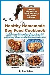 The Healthy Homemade Dog Food Cookbook