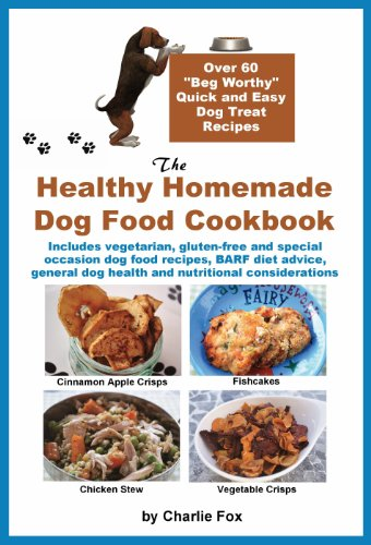 Amazon Com The Healthy Homemade Dog Food Cookbook Ebook Fox Charlie Kindle Store