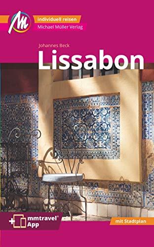 Lissabon MM-City Reiseführer Michael Müller Verlag: Individuell reisen mit vielen praktischen Tipps inkl. mmtravel App
