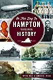 On this Day in Hampton, Virginia History