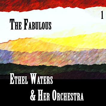 The Fabulous Ethel Waters & Her Orchestra Vol 1