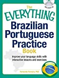 The Everything Brazilian Portuguese Practice Book: Improve your language skills with inteactive lessons and exercises