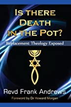 Is there Death in the Pot? - Replacement Theology Exposed (Timeless Teaching Book 20) (English Edition)