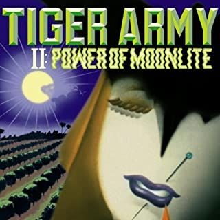 II: Power of Moonlite by TIGER ARMY (2001-05-03)
