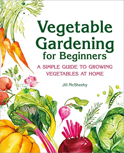<em>Vegetable Gardening for Beginners: A Simple Guide to Growing Vegetables at Home</em>