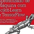 Mãos à Obra: Aprendizado de Máquina com Scikit-Learn & TensorFlow
