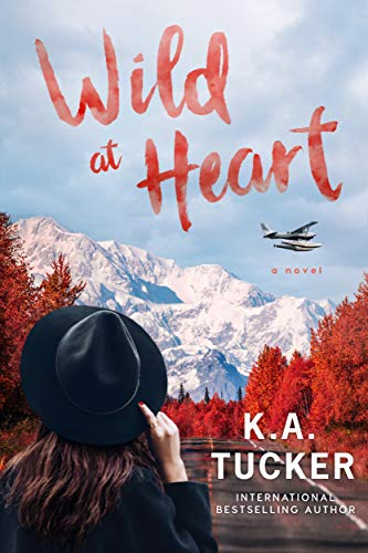 Wild at Heart: A Novel (The Simple Wild Book 2) by [K.A. Tucker]