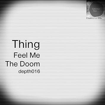 Feel Me / The Doom