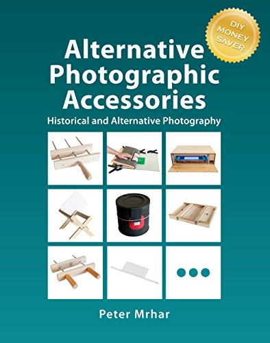 Alternative Photographic Accessories: Historical and Alternative Photography (English Edition)