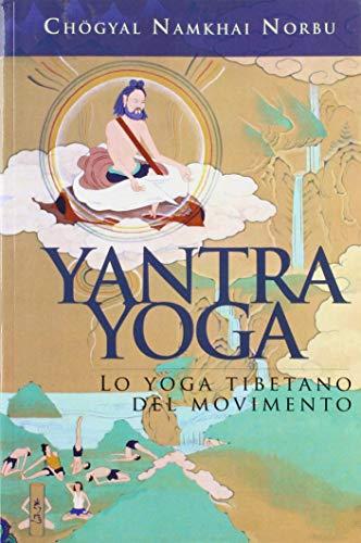 Yantra yoga. Lo yoga tibetano del movimento (La scienza dello yoga)
