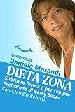Dieta Zona, subito in forma e per sempre (Italian Edition)