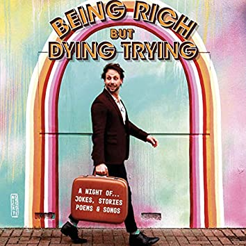 Being Rich But Dying Trying