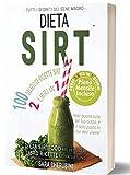 Dieta Sirt: Tutti i Segreti Del Gene Magro - Dieta SirtFood - 100 Ricette Sirt