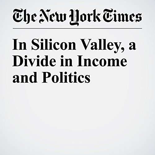 In Silicon Valley, a Divide in Income and Politics cover art