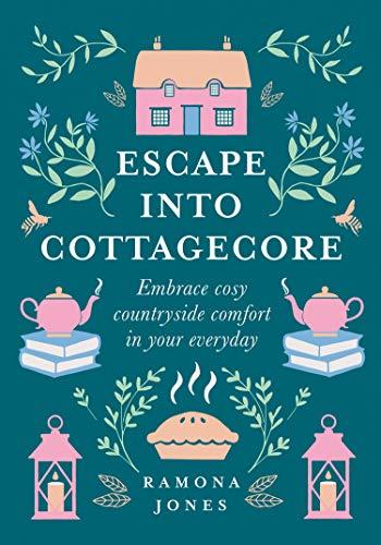 Escape Into Cottagecore: Embrace...