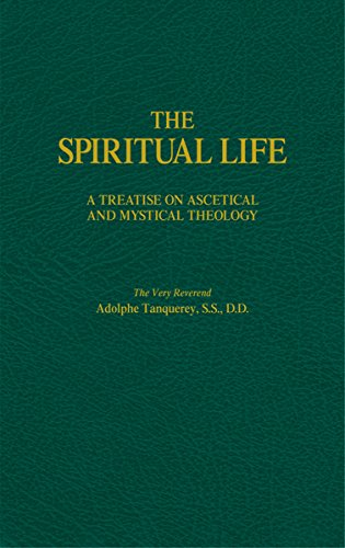 The Spiritual Life: A Treatise on Ascetical and Mystical Theology (English Edition)