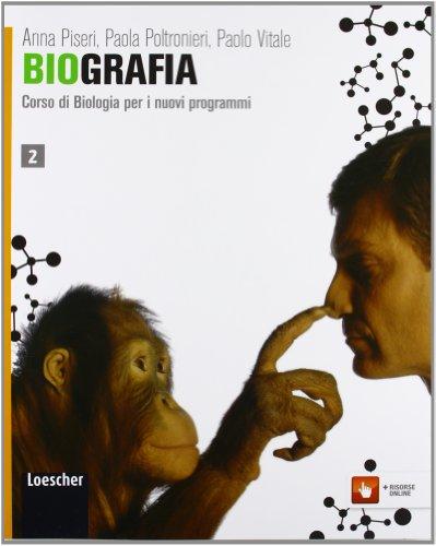 Biografia. Corso di biologia per i nuovi programmi. Per le Scuole superiori. Con espansione online (Vol. 2)