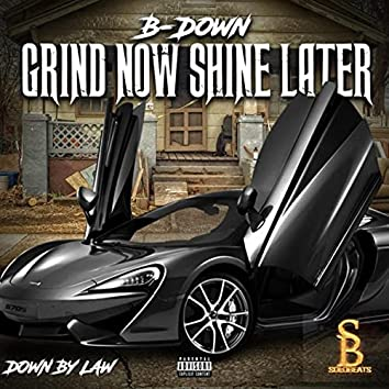 Grind Now Shine Later