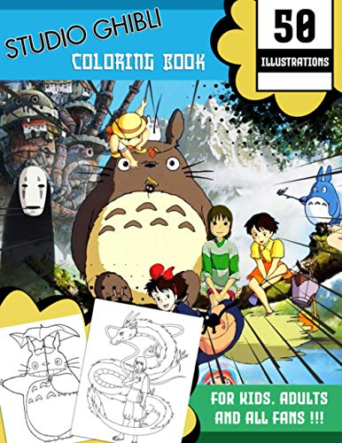 Ghibli Studio Coloring Book: Art of Ghibli Studio Collection With Unofficial High Quality Images for Kids and Adults - 50 Illustrations