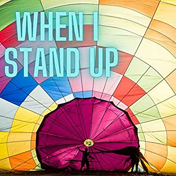 When I Stand Up