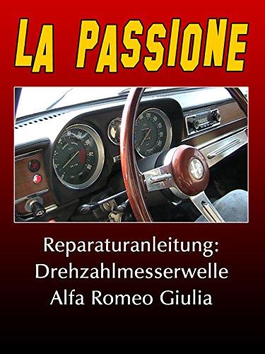 La Passione Reparaturanleitung: Drehzahlmesserwelle Alfa Romeo Giulia