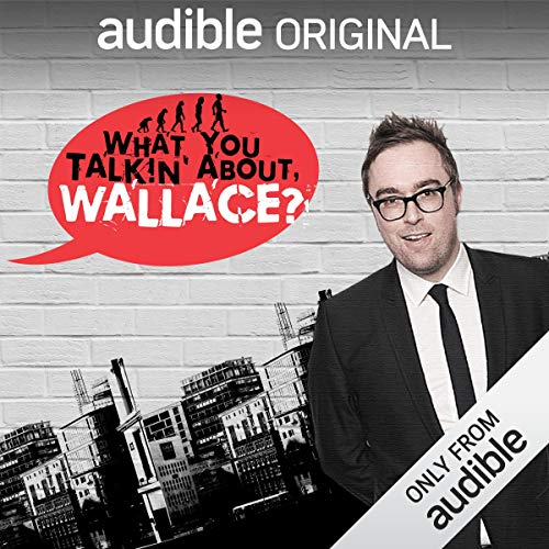 What You Talkin' About, Wallace?                   By:                                                                                                                                 Danny Wallace                           Length: 5 hrs     19 ratings     Overall 4.4