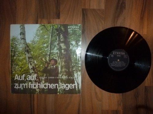 Auf, auf zum fröhlichen Jagen - Signale, Lieder und Märsche zur Jagd [Vinyl] Männerchor des Berliner Rundfunks; Wolfgang Arendt und Various
