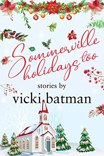 Book: Sommerville holidays too - Three delightful cute-meet holiday tales by Vicki Batman