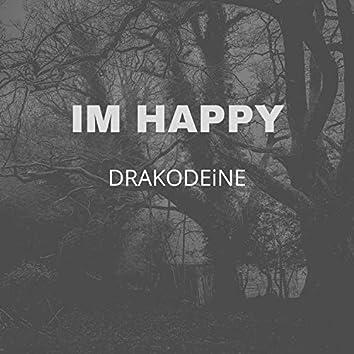 IM HAPPY