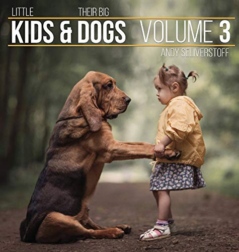 Little Kids and Their Big Dogs: Volume 3