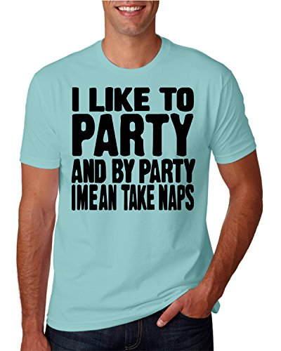 Hot Ass Tees Adult Unisex I Like to Party and by Party I Mean Take Naps Funny Novelty Parody T-Shirt Light Blue X-Large