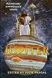 Planetary Anthology Series: Jupiter (Tuscany Bay's Planetary Anthology Series)