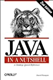Java in a Nutshell: A Desktop Quick Reference (The Java Series)