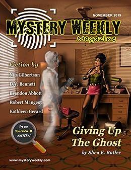 Mystery Weekly Magazine: November 2019 (Mystery Weekly Magazine Issues Book 51) by [Robert Mangeot, Nils Gilbertson, D. V. Bennett, Brandon Abbott, Shea Butler, Kathleen Gerard, Kerry Carter]