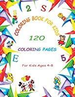 Coloring Book For kids: 120 Coloring Pages For kids Ages 4-8
