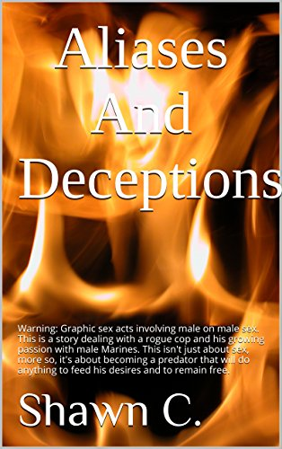 Aliases And Deceptions: Warning: Graphic sex acts involving male on male sex....