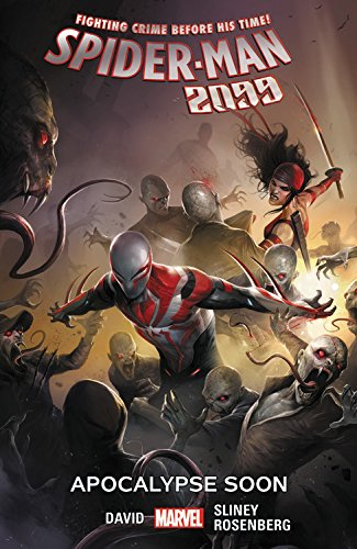 Spider-Man 2099 Vol. 6: Apocalypse Soon