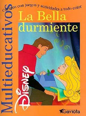 La Bella durmiente: Cuentos con juegos y actividades a todo color (Multieducativos Disney)