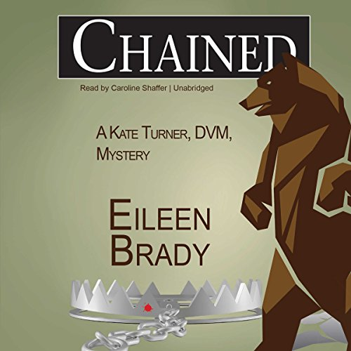 Chained: The Kate Turner, DVM, Mysteries, Book 3