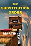 Image of The Substitution Order: A novel