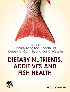 Dietary Nutrients, Additives and Fish Health (United States Aquaculture Society series)