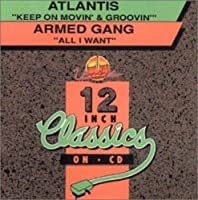 Keep On Movin & Groovin/All I Want by Atlantis (2006-06-06)