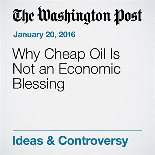 Why Cheap Oil Is Not an Economic Blessing audiobook cover art