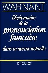 DICTIONNAIRE DE LA PRONONCIATION FRANCAISE DANS SA NORME ACTUELLE de Léon Warnant