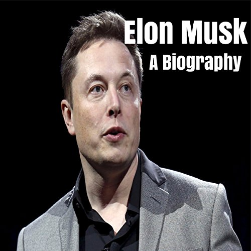 Elon Musk: A Biography audiobook cover art