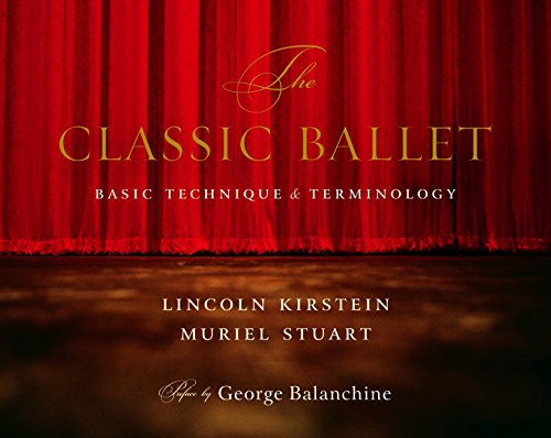 The Classic Ballet: Basic Technique and Terminology